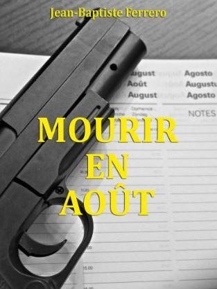 Mourir en août_ Jean-Baptiste Ferrero